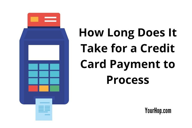 How Long Does It Take for a Credit Card Payment to Process