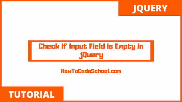 Check If Input Field is Empty in jQuery