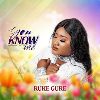 Music Video: Ruke Gure – You Know Me