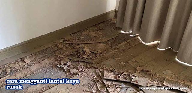 cara mengganti lantai kayu