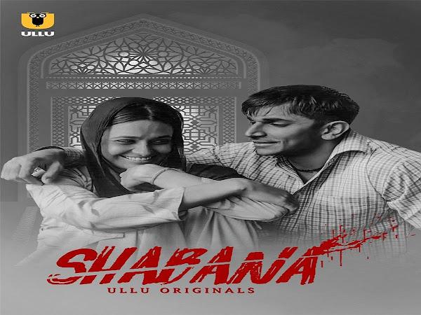 Shabana Web Series on OTT platform Ullu - Here is the Ullu Shabana wiki, Full Star-Cast and crew, Release Date, Promos, story, Character.