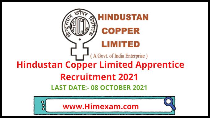 Hindustan Copper Limited Apprentice Recruitment 2021