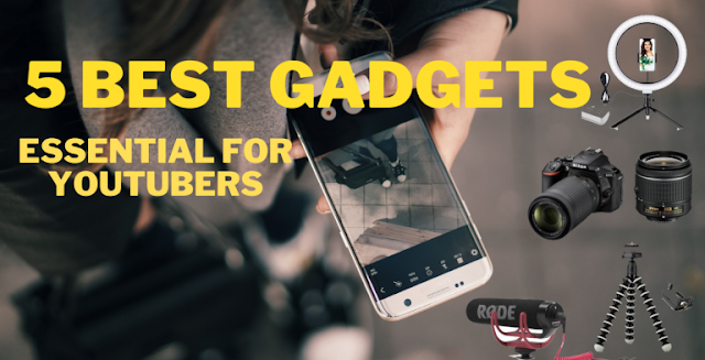 Important Gadgets for YouTubers