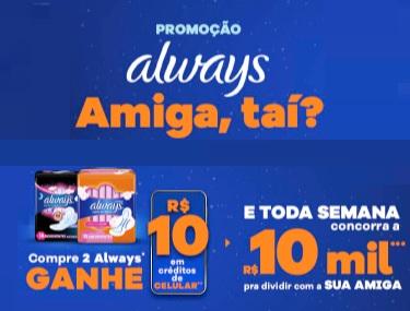 Amiga Taí Always Ganhe 10 Reais Crédito Celular