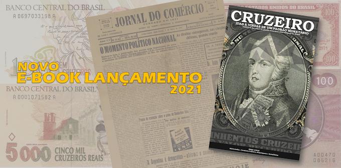"""LANÇAMENTO DO E-BOOK """"CRUZEIRO"""" - Idas e vindas de um padrão monetário"""