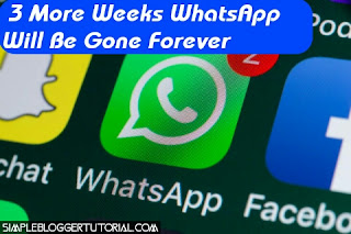3 More Weeks WhatsApp Will Be Gone Forever