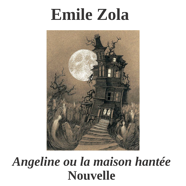 Angeline ou la maison hantée, Emile Zola