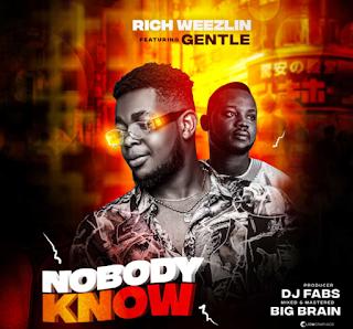 [Music + Video] Rich weezlin feat Gentle  - Nobody know
