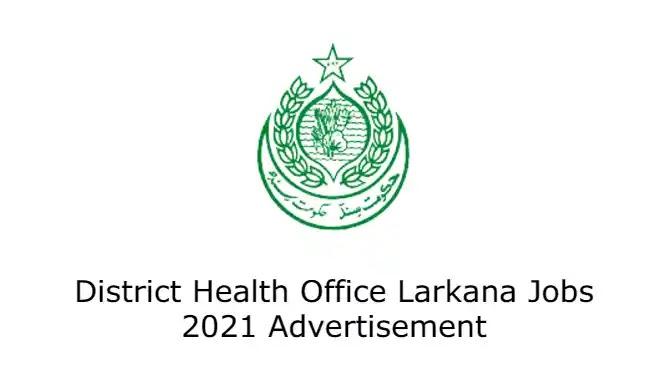 District Health Office Larkana Jobs 2021 Advertisement