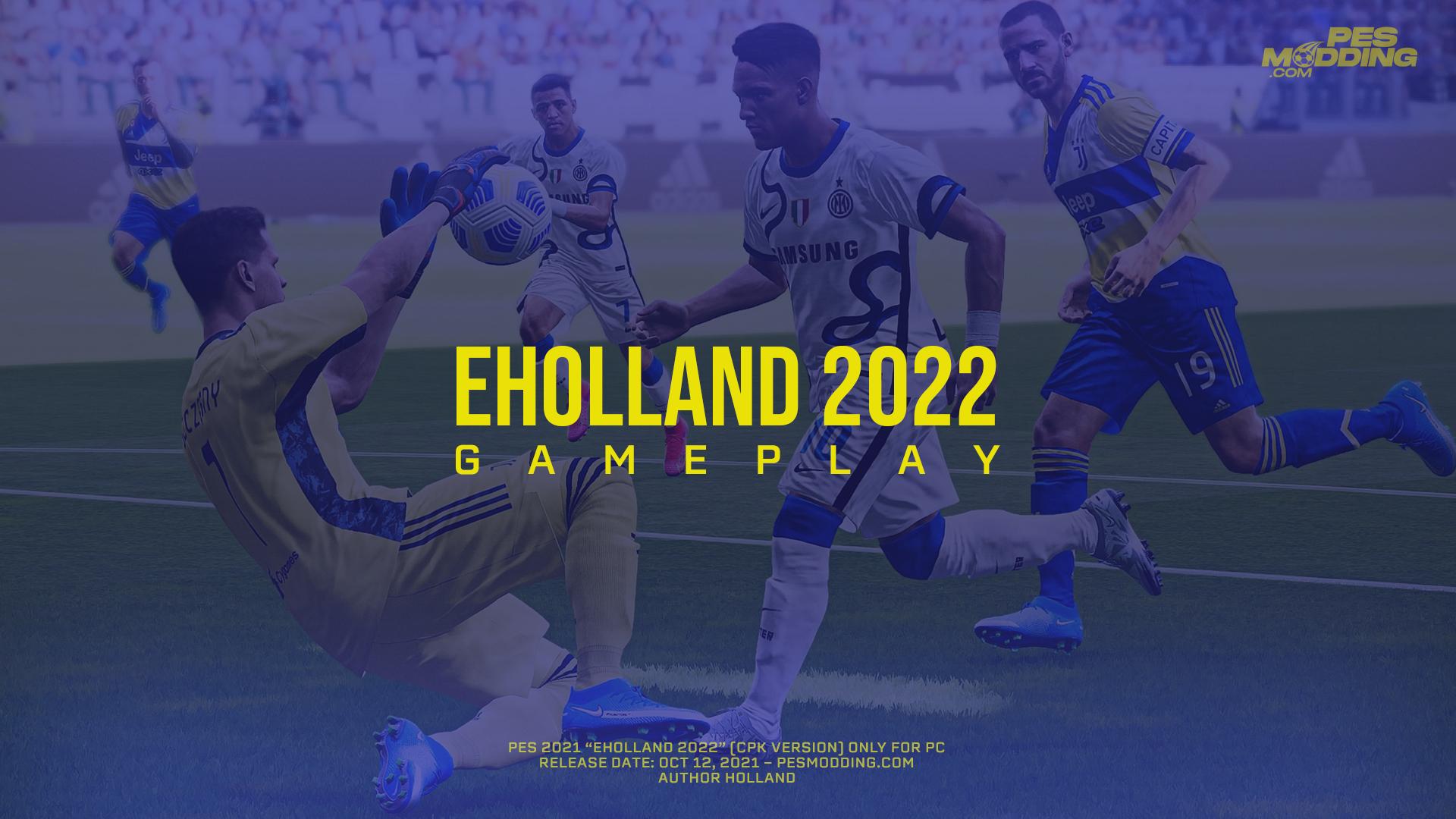 "PES 2021 ""eHolland 2022"" Gameplay (CPK Version)"