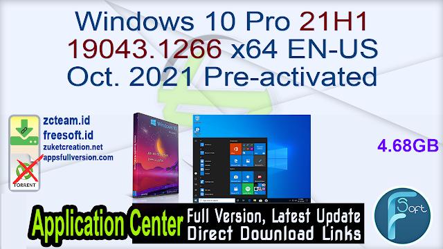 Windows 10 Pro 21H1 19043.1266 x64 EN-US Oct. 2021 Pre-activated