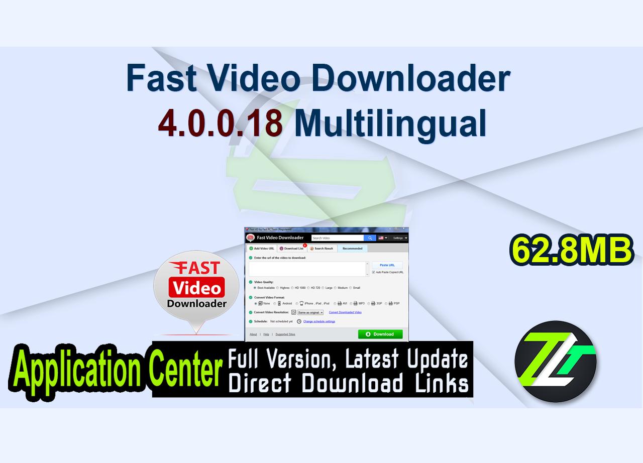 Fast Video Downloader 4.0.0.18 Multilingual