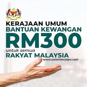 [RASMI]: Kerajaan Umum Bantuan Kewangan RM300 Untuk Semua Rakyat Malaysia Bermula Oktober 2021