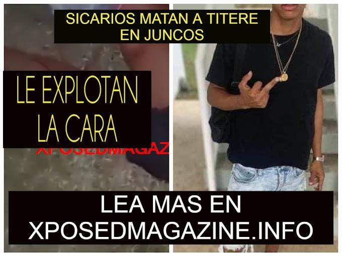 SICARIOS MATAN A TITERE EN JUNCOS