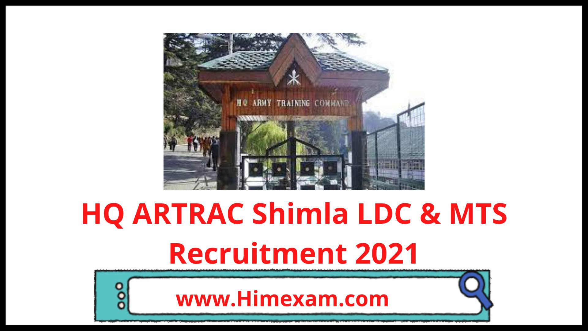 HQ ARTRAC Shimla LDC & MTS Recruitment 2021