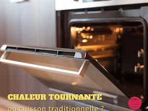 Chaleur tournante ou cuisson traditionnelle ?