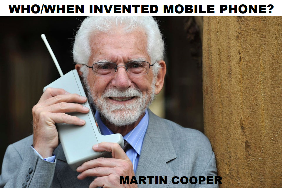 Who and When invented mobile?,Technical Info.,Martin Cooper invented Mobile, Who invented Mobile Phone, When invented Mobile Phone
