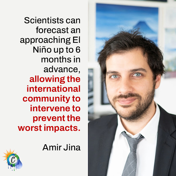 Scientists can forecast an approaching El Niño up to 6 months in advance, allowing the international community to intervene to prevent the worst impacts. — Amir Jina, assistant professor at the Harris School of Public Policy