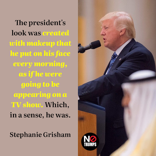 The president's look was created with makeup that he put on his face every morning, as if he were going to be appearing on a TV show. Which, in a sense, he was. — Former White House press secretary Stephanie Grisham