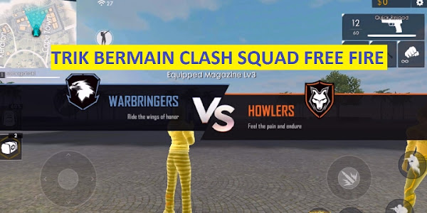 10 Trik Bermain Clash Squad Free Fire
