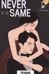 Novel Never Be The Same Karya Putuanjani Full Episode