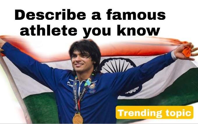 Describe a famous athlete you know cue card neeraj chopra