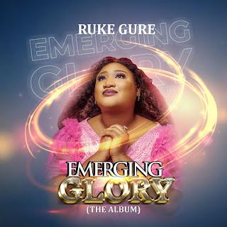 Music Album: Ruke Gure – Emerging Glory