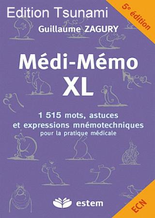 Médi-Mémo XL: Spécial ECN, 1515 mots, astuces et expressions mnémotechniques pour la pratique et les études médicales