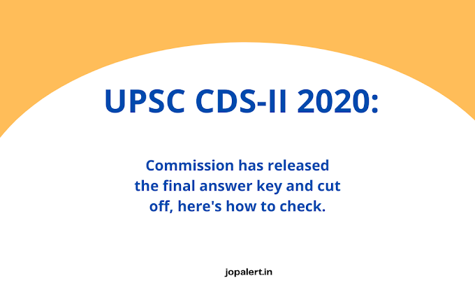 UPSC CDS-II 2020: Commission has released the final answer key and cut off, here's how to check.