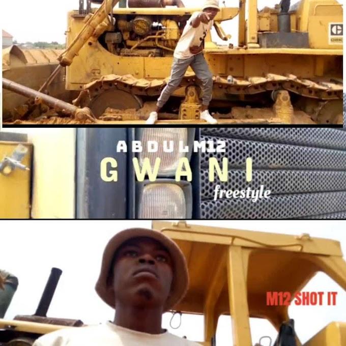 AUDIO & VIDEO : ABDUL M12 - GWANI ( Freestyle )