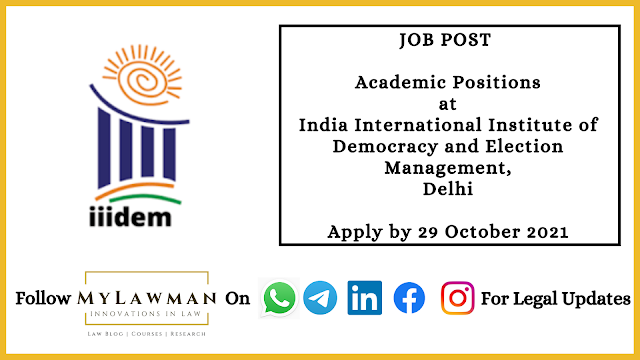 [Job Posts] Academic Positions at India International Institute of Democracy and Election Management, Delhi [Apply by 29 October 2021]