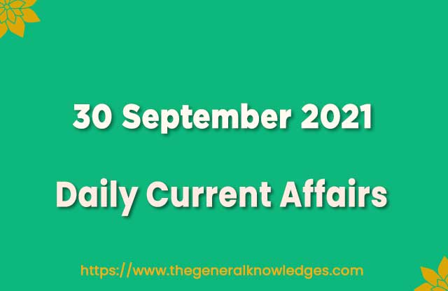30 September 2021 Current Affairs Question and Answer in Hindi