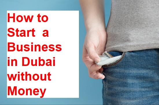 How to Start a Business in Dubai without Money