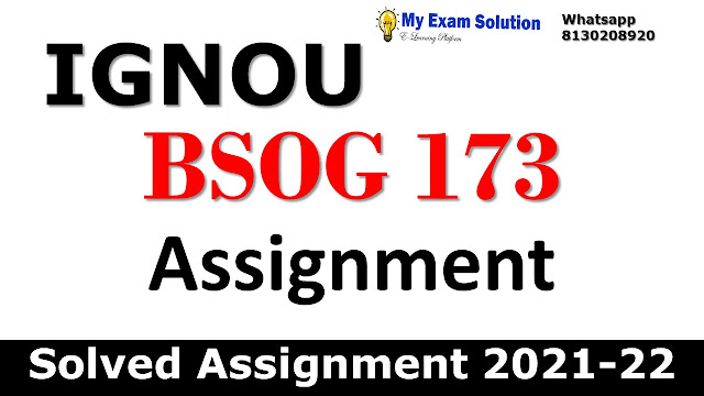 BSOG 173 Solved Assignment 2021-22