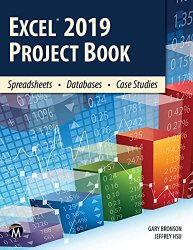 Excel 2019 Project Book: Spreadsheets • Databases • Case Studies
