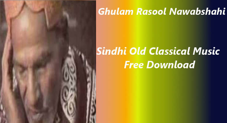 Ghulam Rasool Nawabshahi -  Sindhi Old Classical Music Free Download