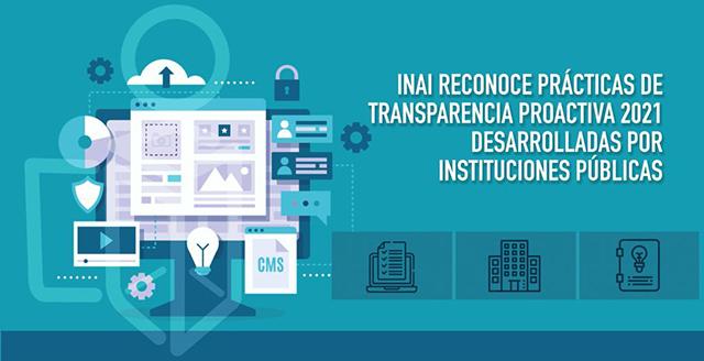 INAI reconoce prácticas de transparencia proactiva 2021 desarrolladas por instituciones públicas