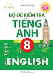 Bộ đề kiểm tra tiếng Anh 8 Tập 1 + 2 - Thu Huế (file word có đáp án + Audio)