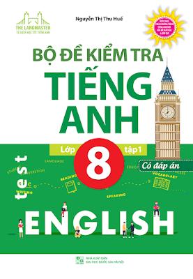Bộ đề kiểm tra tiếng Anh 8 Nguyễn Thị Thu Huế tập 1 doc