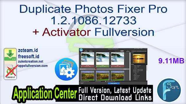 Duplicate Photos Fixer Pro 1.2.1086.12733 + Activator Fullversion