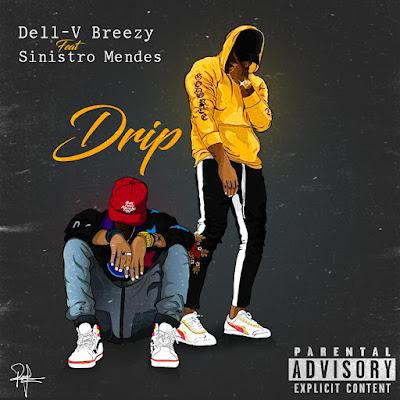 Dell-V Breezy feat. Sinistro Mendes - Drip (Prod. Família Records) 2021 | Download Mp3