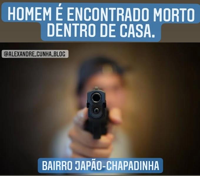 HOMEM É ENCONTRADO MORTO DENTRO DE CASA, NO BAIRRO JAPÃO, EM CHAPADINHA.