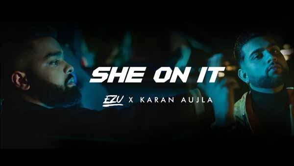 karan aujla ezu she on it lyrics genius