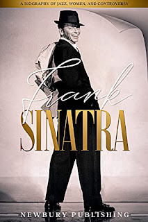 Frank Sinatra: A Biography of Jazz, Women, and Controversy by Newbury Publishing - book promotion sites