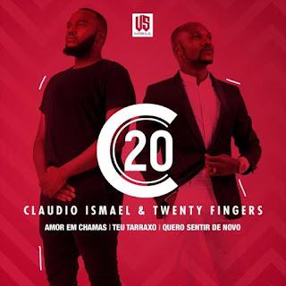 Cláudio Ismael e Twenty Fingers – Amor Em Chama [Exclusivo 2021] (Download MP3)