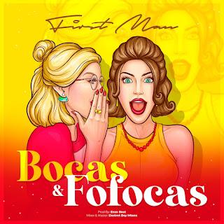 First man - Bocas & Fofocas [Exclusivo 2021] (Download Mp3)