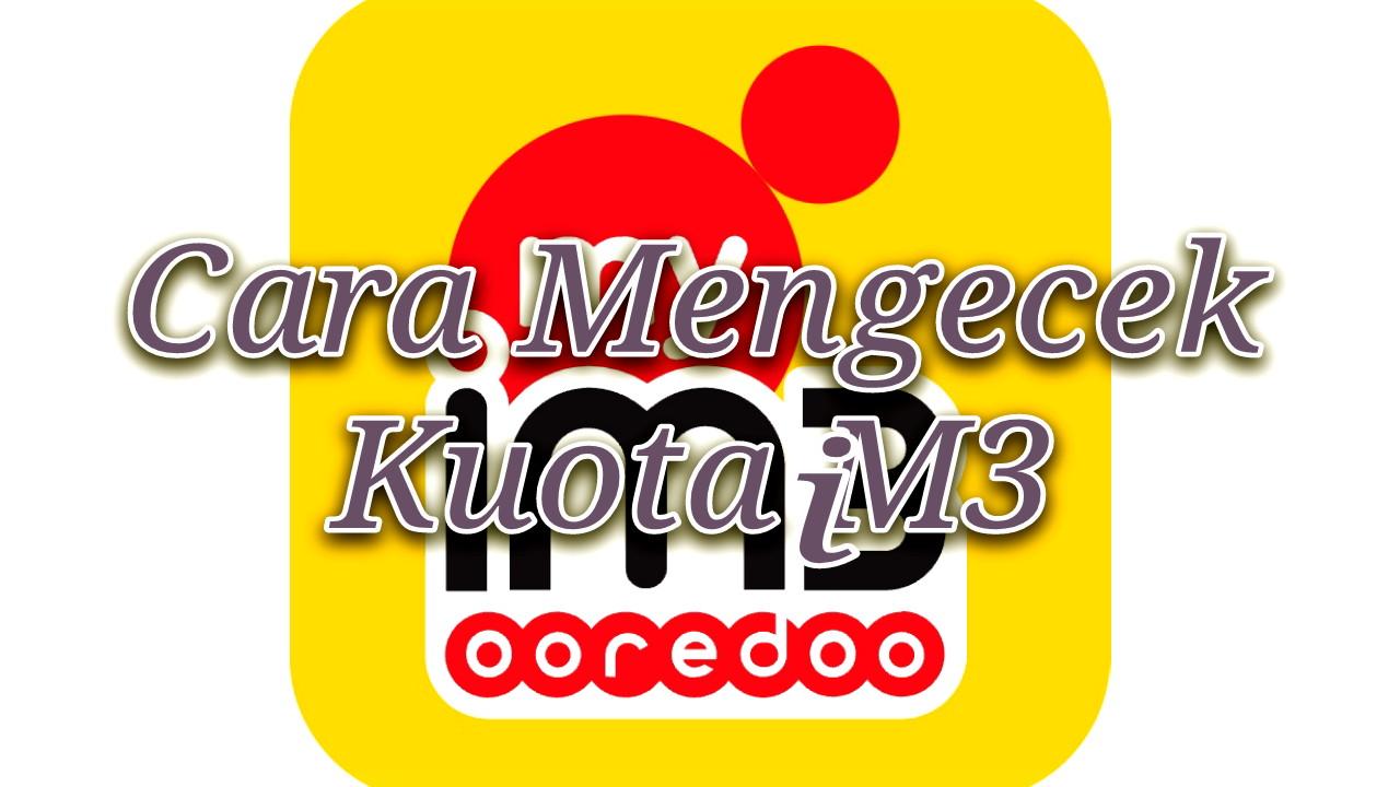 4 Cara Mengecek Kuota im3 Indosat