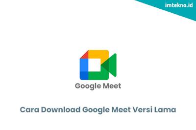 Cara Download Google Meet Versi Lama di Android