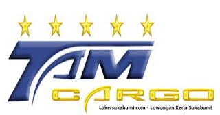 Lowongan Kerja TAM Cargo Sukabumi Terbaru 2021