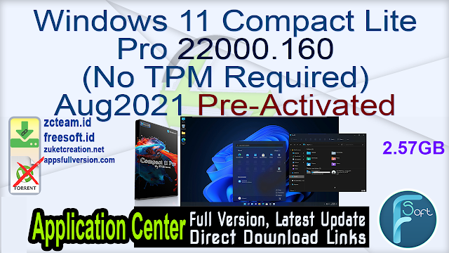 Windows 11 Compact Lite Pro 22000.160 (No TPM Required) Aug2021 Pre-Activated